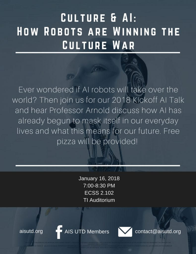 2018 Kickoff AI Talk // Culture & AI:  How Robots Are Winning The Culture War @ ECSS 2.102 (TI Auditorium)