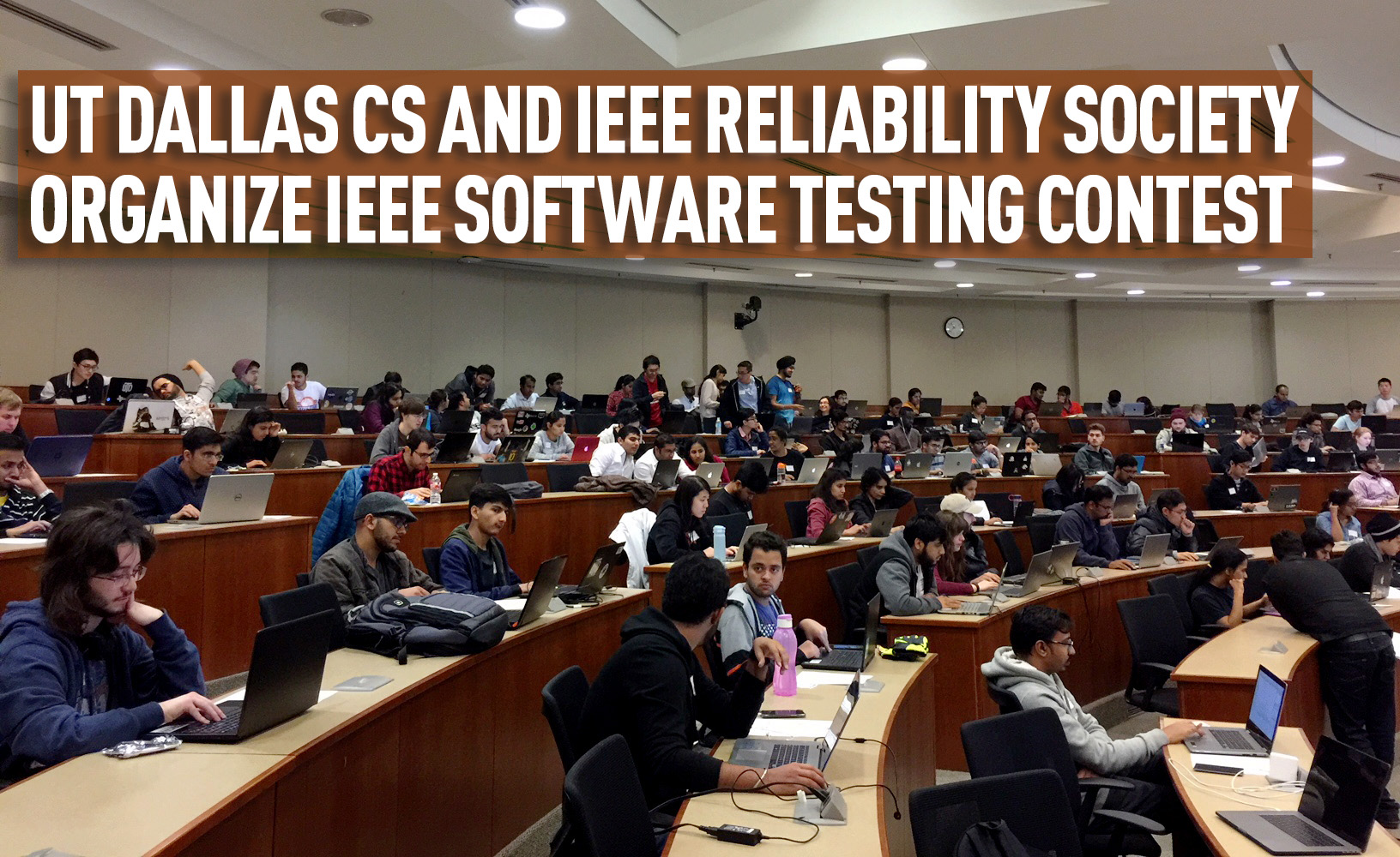 UT Dallas CS and IEEE Reliability Society Organize IEEE Software Testing Contest