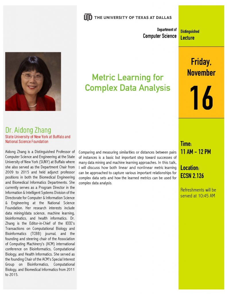 "CS Colloquium Series Presents Dr. Aidong Zhang ""Metric Learning for Complex Data Analysis"" @ ECSS 2.201"