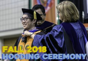 Doctoral Hooding Ceremony - Fall 2018 @ Activity Center (AB) 1.2